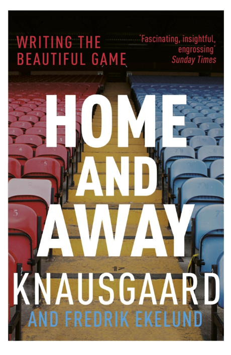 Cover of Home and Away by Knausgaard and Ekelund