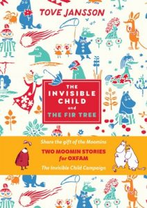 Cover of The Invisible Child and The Fir Tree: Two Moomin Stories for Oxfam by Tove Jansson